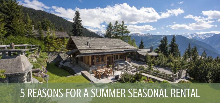 summer seasonal rental, value for luxury, affordable summer chalet holidays